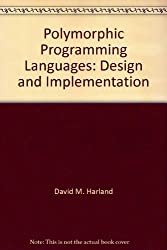 Polymorphic programming languages: Design and implementation (Computers and their applications)