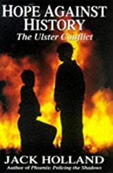 Hope Against History: Course of the Ulster Conflict, 1966-99