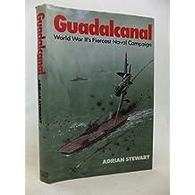 Guadalcanal: World War II's Fiercest Naval Campaign