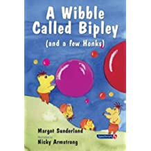 2: A Wibble Called Bipley: A Story for Children Who Have Hardened Their Hearts or Becomes Bullies (Helping Children with Feelings)