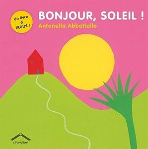 vignette de 'Bonjour, soleil ! (Abbatiello, Antonella)'