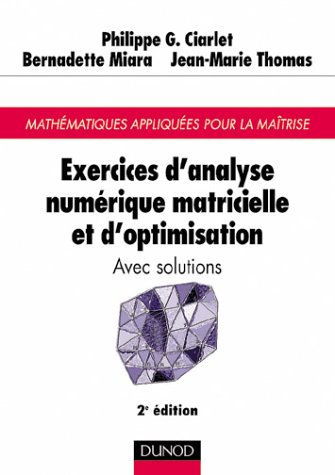 Exercices d'anlyse numérique matricielle et d'optimisation avec solutions