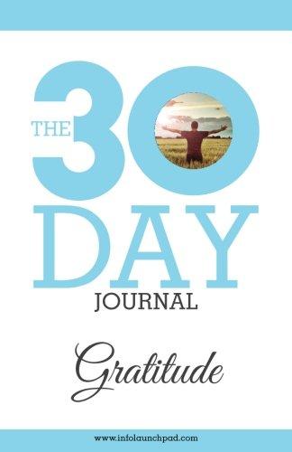 The 30 Day Journal - Gratitude: Gratitude