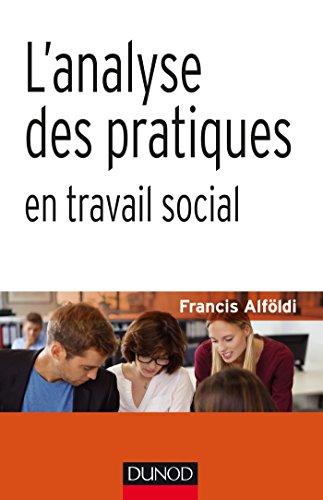 L'analyse des pratiques en travail social (Mtiers et pratiques)