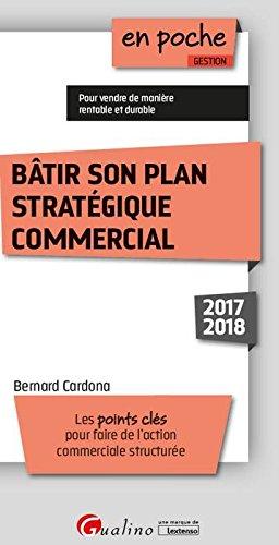 Bâtir son plan stratégique commercial par Bernard Cardona