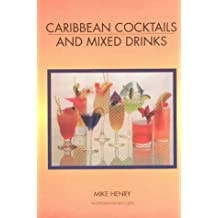 Caribbean Cocktails and Mixed Drinks: With Special Sandals Section