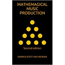 Mathemagical Music Production: Second Edition (English Edition)