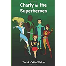 Charly & The Superheroes (Charly Holmes Series)