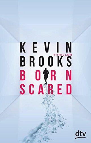 Brooks, Kevin: Born Scared