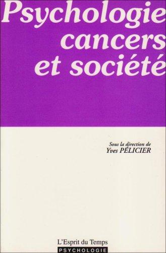 Psychologie, cancers et société