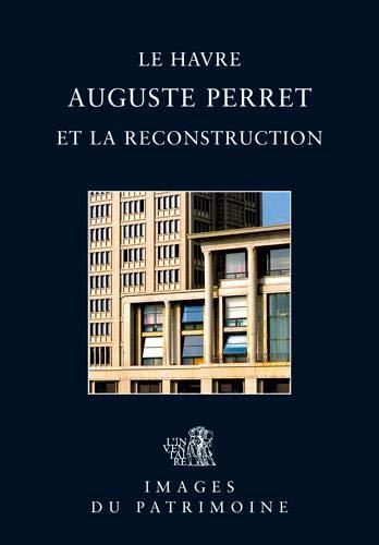 Auguste Perret et la reconstruction