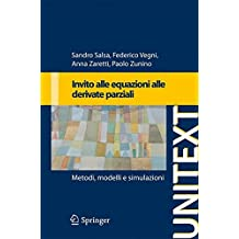 Invito alle equazioni a derivate parziali: Metodi, modelli e simulazioni (UNITEXT)
