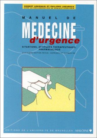 MANUEL DE MEDECINE D'URGENCE. Situations, attitudes thérapeutiques, pharmacologie