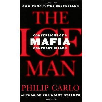 The Ice Man: Confessions of a Mafia Contract Killer
