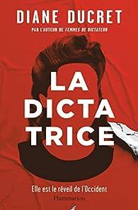 La Dictatrice par Diane Ducret