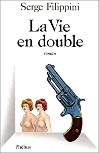 La Vie en double par Serge Filippini