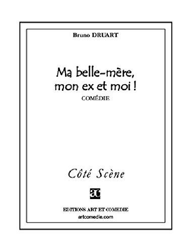 Ma Belle-Mere, Mon Ex et Moi ! par Druart Bruno