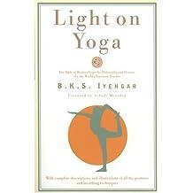 Light on Yoga: The Bible of Modern Yoga...