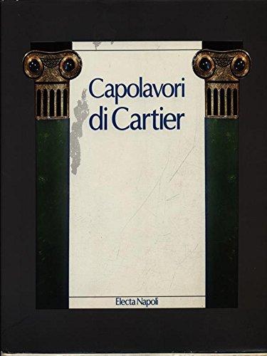Capolavori di Cartier. Catalogo della mostra (Electa Napoli. Design e arti applicate)
