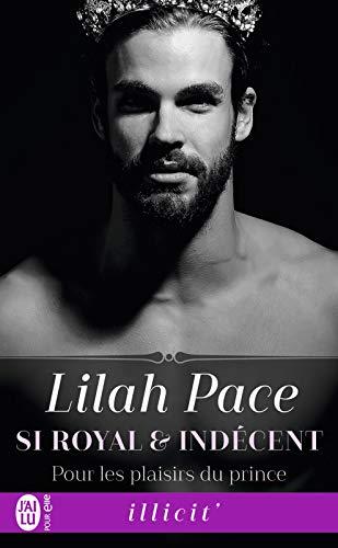 Si royal et indécent T1 : Pour les plaisirs du prince - Lilah Pace 410YaISyPUL