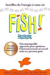 Fish ! Une remarquable approche pour optimiser l'épanouissement au travail tout en y prenant goût