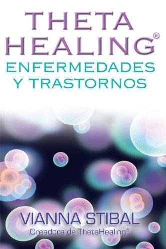 Thetahealing Enfermedades y Trastornos por Vianna Stibal