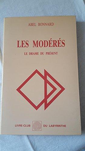 Les Modérés : Le drame du présent (Livre-club du labyrinthe)