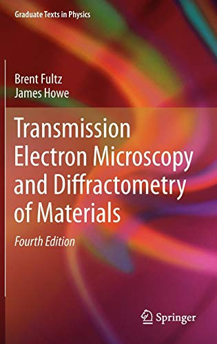 Transmission Electron Microscopy and Diffractometry of Materials (Graduate Texts in Physics) -