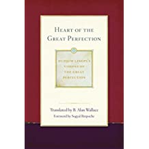Heart of the Great Perfection: Dudjom Lingpa's Visions of the Great Perfection (English Edition)