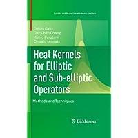 Heat Kernels for Elliptic and Sub-elliptic Operators: Methods and Techniques
