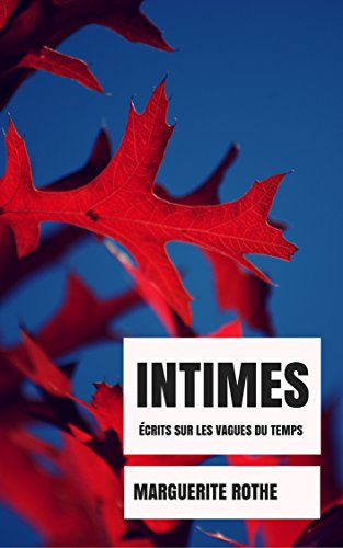 Couverture du livre INTIMES, écrits sur les vagues du temps...
