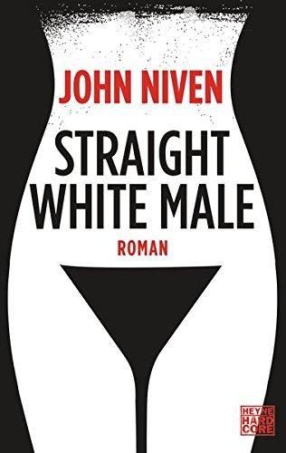 Preisvergleich Produktbild Straight White Male: Roman