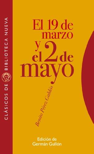 EL 19 DE MARZO Y EL 2 DE MAYO (Clásicos de Biblioteca Nueva) por Benito Pérez Galdós