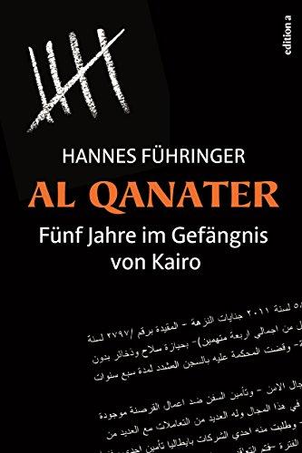 Al Qanater: Fünf Jahre im Gefängnis von Kairo