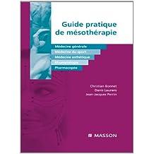 Guide pratique de mésothérapie: Médecine générale, médecine du sport, médecine esthétique, rhumatologie, pharmacopée