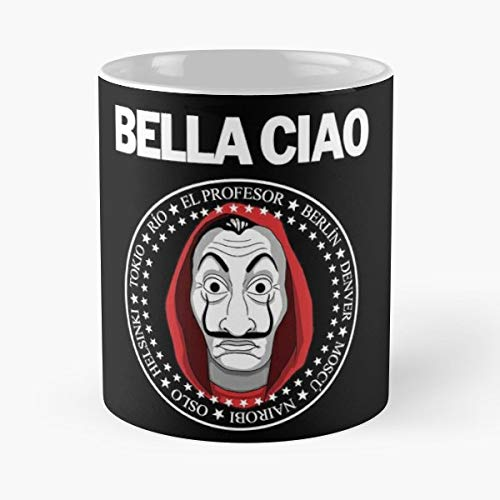 Bella Ciao Cancion Song Serie Tv Show La Casa De Papel Dali - Best 11 oz  Ceramic Coffee Mug Gift