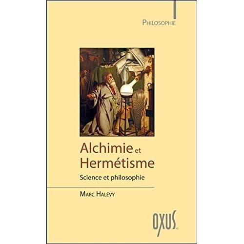 Alchimie et Hermétisme - Science et philosophie