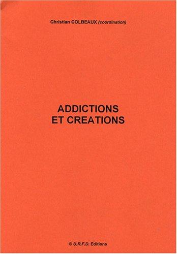 Addictions et Créations