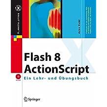 ActionScript 2: Ein Lehr- und Übungsbuch: Ein Lehr- Und Ubungsbuch (X.media.press)