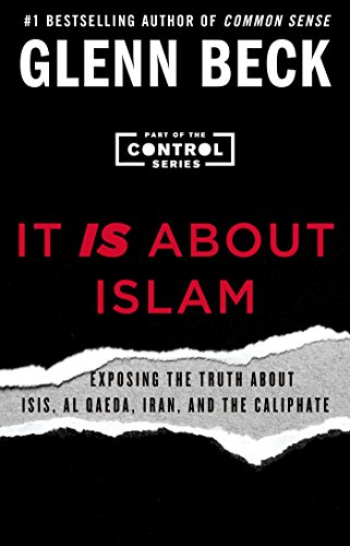 It Is about Islam: Exposing the Truth about Isis, Al Qaeda, Iran, and the Caliphate (Control)