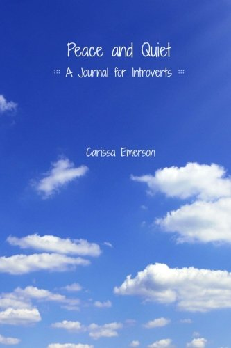 Peace and Quiet: A Journal for Introverts