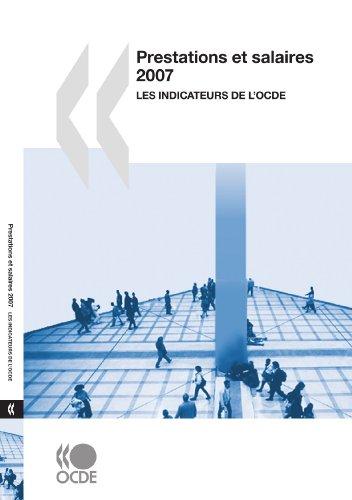 Prestations et salaires 2007 : Les indicateurs de l'OCDE: Edition 2007 par OECD Organisation for Economic Co-operation and Develop