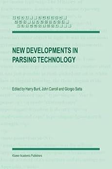 New Developments in Parsing Technology: 23 (Text, Speech