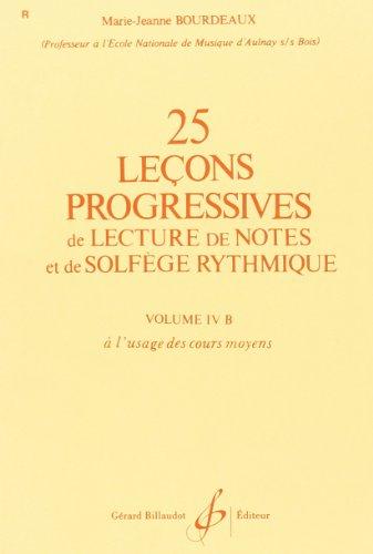 25 Lecons Progressives de Lecture de Notes et de Solgege Vol. 4b par Bourdeaux M.-J.