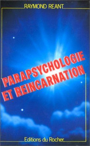 Parapsychologie et réincarnation par Raymond Réant