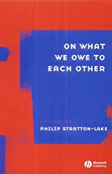 ON WHAT WE OWE TO EACH OTHER (Ratio Special Issues)