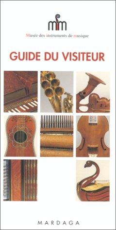 Musée des instruments de musique. Guide du visiteur (français)