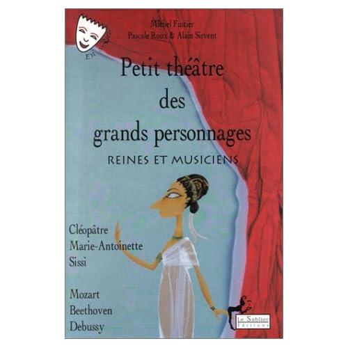 Petit théâtre des grands personnages, tome 1 : Reines et Musiciens