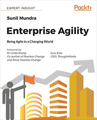 Enterprise Agility: Being Agile in a Changing World (English Edition) por Sunil Mundra