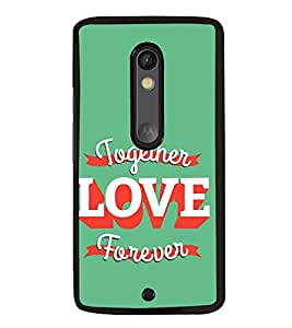 Together Love Forever Back Case Cover for MOTOROLA MOTO X STYLE